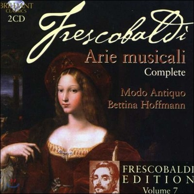 Modo Antiquo 프레스코발디 에디션 7집 - 아리 무지칼리 전곡집 (Frescobaldi Edition Vol.7: Arie Musicali Complete) 모도 안티쿠오, 베티나 호프만