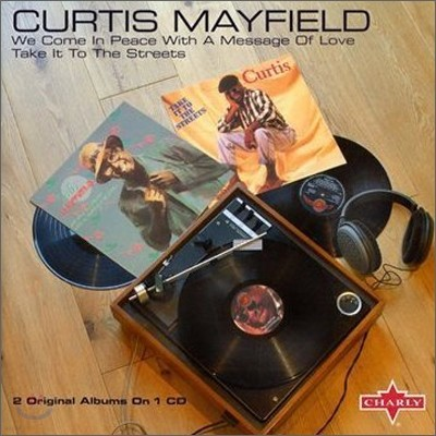 Curtis Mayfield - We Come In Peace With A Message Of Love & Take It To The Street