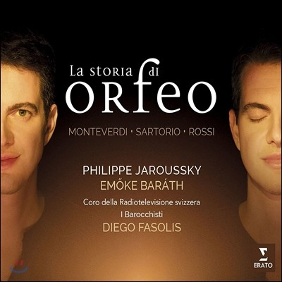 Philippe Jaroussky 오르페오 이야기 - 몬테베르디 / 사르토리오 / 로시 (La Storia di Orfeo - Monteverdi / Sartorio / Rossi) 필립 자루스키, 에뫼케 바라트