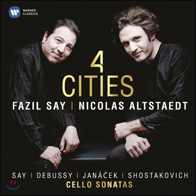 Nicolas Altstaedt / Fazil Say 4시티 - 드뷔시 / 쇼스타코비치 / 야나체크 / 세이: 첼로 소나타 (4 Cities - Say / Debussy / Janacek / Shostakovich) 니콜라스 알트슈태트, 파질 세이