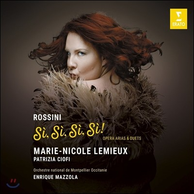 Marie-Nicole Lemieux 시, 시, 시, 시! - 로시니: 오페라 아리아와 이중창집 (Si, Si, Si, Si! - Rossini: Opera Arias & Duets) 마리-니콜 르뮤