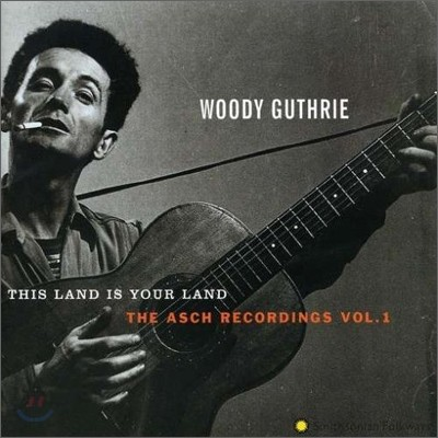 Woody Guthrie - This Land Is Your Land: The Asch Recordings, Vol 1
