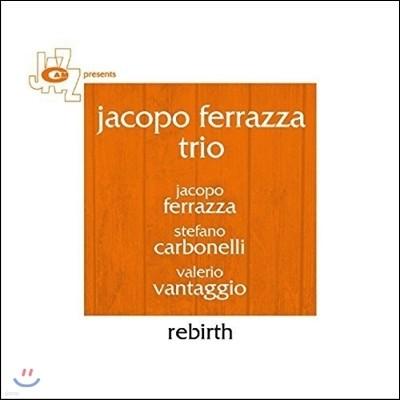 Jacopo Ferrazza Trio (자코포 페라자 트리오) - Rebirth