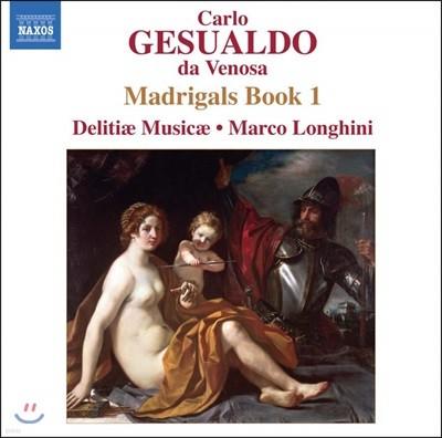 Delitiae Musicae 제수알도: 마드리갈 1권 (Gesualdo: Madrigali libro primo, 1594)