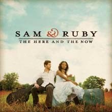 Sam & Ruby - The Here And The Now