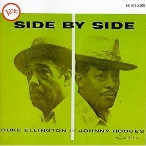Duke Ellington & Johnny Hodges - Side By Side
