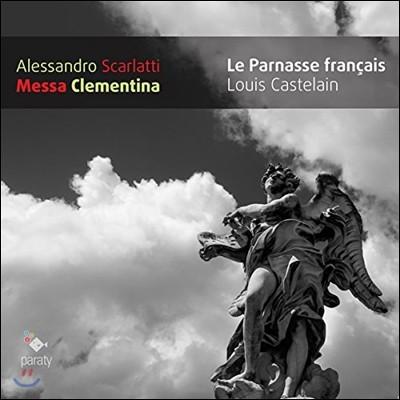 Le Parnasse Francais 알레산드로 스카를라티: 미사 클레멘티나 (Alessandro Scarlatti: Messa Clementina) 르 파르나스 프랑세, 루이 카스틀랭