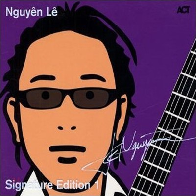 Nguyen Le - Signature Edition Vol. 1