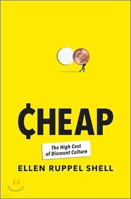 Cheap : The High Cost of Discount Culture