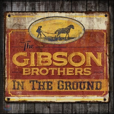 The Gibson Brothers (더 깁슨 브라더스) - In The Ground