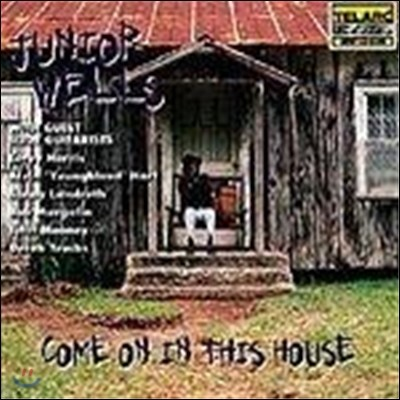 Junior Wells (주니어 웰즈) - Come On In This House