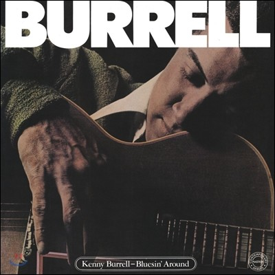 Kenny Burrell (케니 버렐) - Bluesin' Around