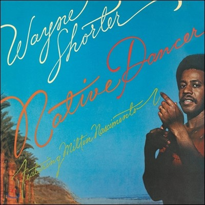 Wayne Shorter (웨인 쇼터) - Native Dancer