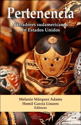 Pertenencia: Narradores Sudamericanos En Estados Unidos