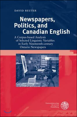 Newspapers, Politics, and Canadian English