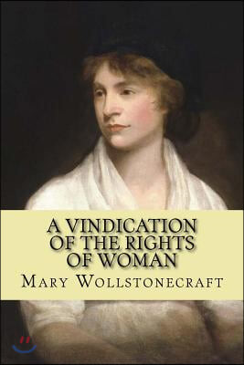 A Vindication of the Rights of Woman (Feminist Philosophy)