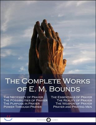 The Complete Works of E. M. Bounds