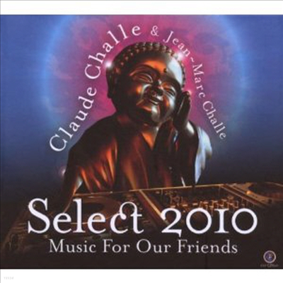 Claude Challe - Select 2010 : Music For Our Friends (2CD Special Package)