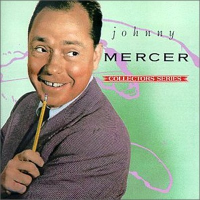 Johnny Mercer - Collector's Series