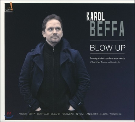 Eric Aubier 블로우 업 - 카롤 베파: 관악기를 위한 실내악 작품집 (Karol Beffa: Blow Up - Chamber Music with Winds) 에릭 오비에, 카롤 뷔파, 프랑스 공화국 근위 음악대