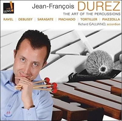 Jean-Francois Durez 퍼커션의 예술 - 라벨: 죽은 왕녀를 위한 파반느 / 드뷔시: 아라베스크 외 (The Art Of The Percussions - Ravel / Debussy / Sarasate / Piazzolla) 장 프랑수와 뒤레즈, 리샤르 갈리아노
