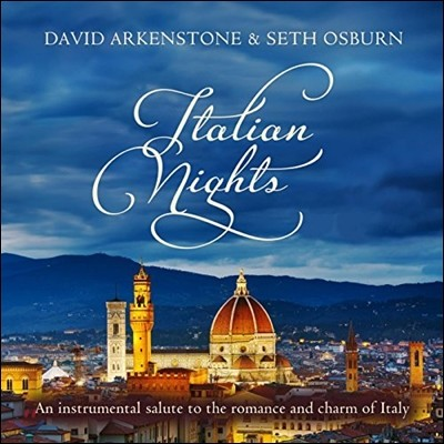 David Arkenstone & Seth Osburn (데이비드 아켄스톤, 세트 오스번) - Italian Nights: An instrumental salute to the romance and charm of Italy
