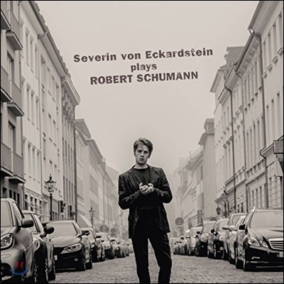 Severin von Eckardstein 슈만: 환상곡 작품집 (Plays Schumann: Fantasiestucke Op.12, Op.111) 세버린 폰 에커슈타인