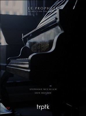 Stephanie McCallum / Erin Helyard 마이어베어 / 알캉 / 모셸레스: 네 손을 위한 피아노 작품집 (Le Prophete - Works for Four Hands) 스테파니 맥칼럼, 에린 헬야드