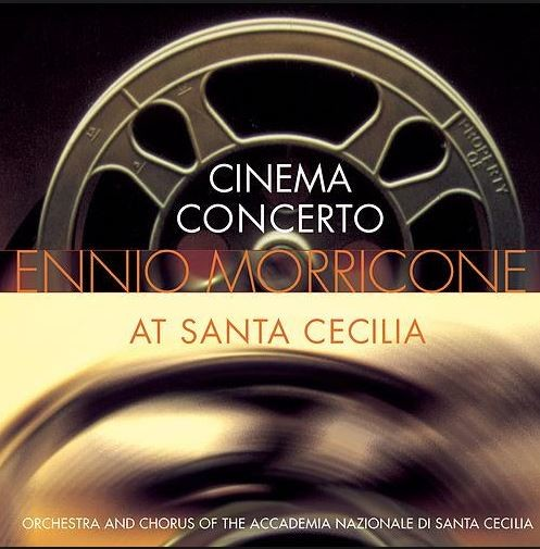 Cinema Concerto: Ennio Morricone at Santa Cecilia(엔니오 모리코네)