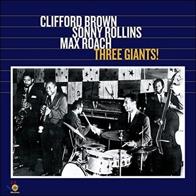 Clifford Brown / Sonny Rollins / Max Roach - Three Giants 클리포드 브라운, 소니 롤린스 & 맥스 로치 [LP]