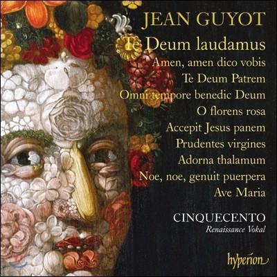 Cinquecento 장 규이요: 테 데움 라우다무스, 아베 마리아 외 종교 작품집 (Jean Guyot: Te Deum Laudamus, Ave Maria) 친케첸토