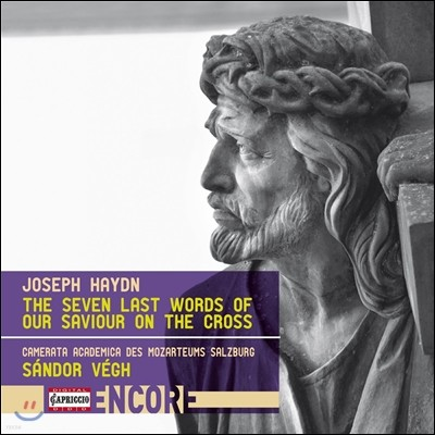 Sandor Vegh 하이든: 십자가에 달리신 우리 구주의 마지막 일곱 말씀 [관현악 버전] (Haydn: The Seven Last Words of Our Saviour on the Cross) 잘츠부르크 모차르테움 카메라타 아카데미아, 산도르 베그