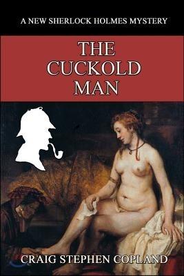 The Cuckold Man: A New Sherlock Holmes Mystery
