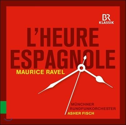 Asher Fisch / Julien Behr 라벨: 코메디 오페라 '스페인의 시간' / 샤브리에: 랩소디 '에스파냐' (Ravel: L'Heure Espagnole / Chabrier: Espana) 아르케스, 베어, 뮌헨 방송 관현악단, 아셔 피쉬