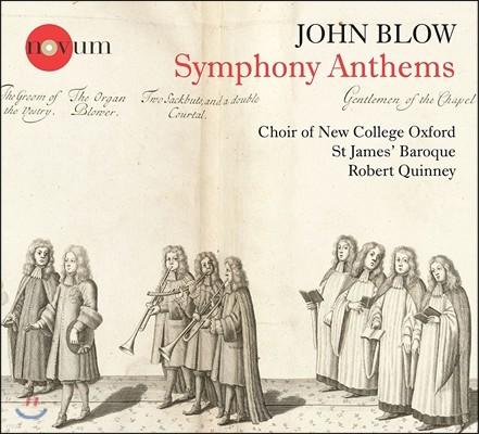 Choir of New College Oxford 존 블로우: 여섯 곡의 심포니 앤섬 (John Blow: Symphony Anthems) 뉴 컬리지 옥스퍼드 합창단, 세인트 제임스 바로크, 로버트 퀴니