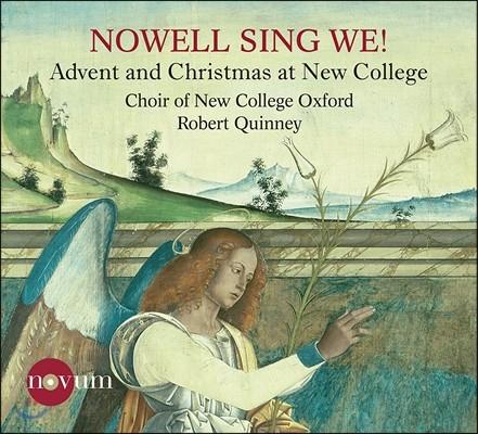 Choir of New College Oxford 성탄을 노래하자! - 뉴 컬리지의 크리스마스 음악 (Nowell Sing We! - Advent and Christmas at New College) 뉴 컬리지 옥스퍼드 합창단, 로버트 퀴니