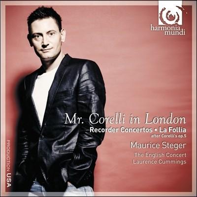 Maurice Steger 코렐리: 리코더 협주곡, 라 폴리아 (Mr. Corelli In London : Recorder Concertos, La Follia) 모리스 스테거
