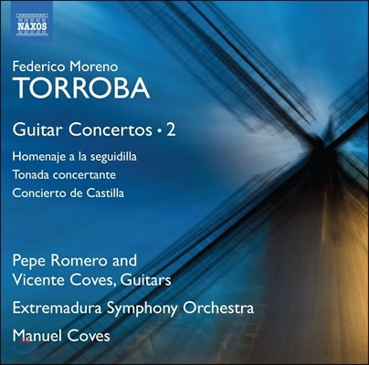 Pepe Romero / Vicente Coves 모레노 토로바: 기타 협주곡 작품 2집 - 카스티야 협주곡, 토나다 콘체르탄테 (Federico Moreno Torroba: Guitar Concertos 2 - Concierto de Castilla) 페페 로메로, 비센티 코베스