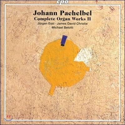 Jurgen Essl / Michael Belotti 파헬벨: 오르간 작품 전곡 2집 (Pachelbel: Complete Organ Works II) 미하엘 벨로티, 유르겐 에즐, 제임스 데이빗 크리스티
