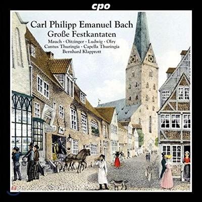 Capella Thuringia / Bernhard Klapprott 칼 필립 에마누엘 바흐: 축전 칸타타 (Carl Philipp Emanuel Bach: Festive Cantatas) 베른하르트 클라프로트, 칸투스 & 카펠라 투링기아