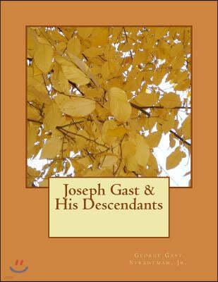 Joseph Gast & His Descendants