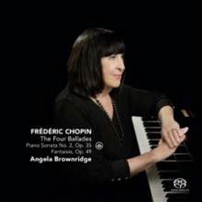 쇼팽: 4개의 발라드 & 피아노 소나타 2번 (Chopin: Four Ballades Nos.1 - 4 & Piano Sonata No.2) (SACD Hybrid) - Angela Brownridge