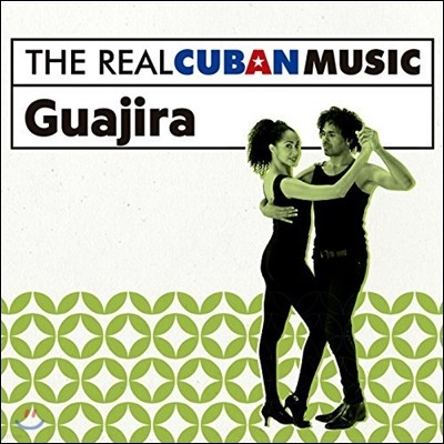 The Real Cuban Music: Guajira (더 리얼 쿠반 뮤직: 과히라)