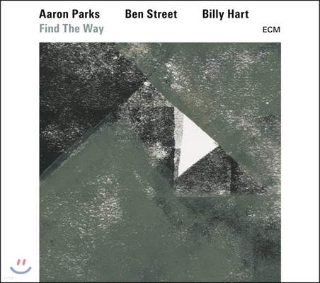 Aaron Parks / Ben Street / Billy Hart (아론 팍스, 벤 스트리트, 빌리 하트) - Find The Way