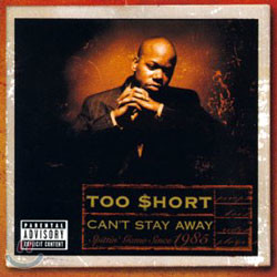 Too Short - Can't Stay Away