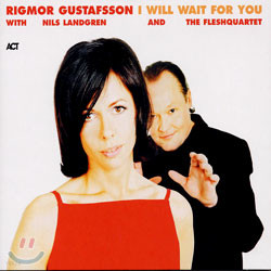 Rigmor Gustafsson With Nils Landgren - I Will Wait For You