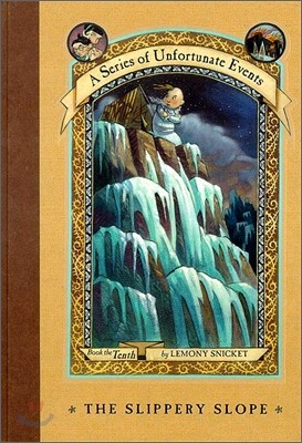A Series of Unfortunate Events #10 : The Slippery Slope