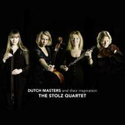 네덜란드 마스터즈와 그들의 영감 (Dutch Masters and their Inspiration) - Stolz Quartet
