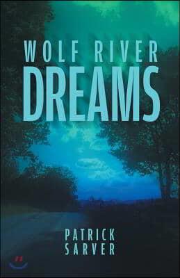 Wolf River Dreams