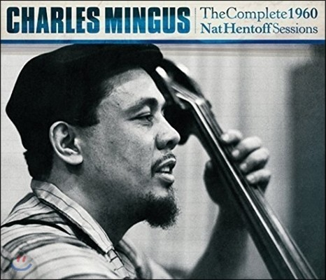 Charles Mingus - Complete 1960 Nat Hentoff 찰스 밍거스 냇 핸토프 세션 전집